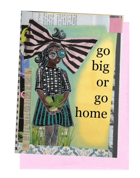 G165-Big-Or-Go-Home-Greeting-Card.png